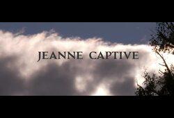 bande annonce de Jeanne Captive