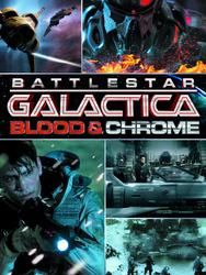 Battlestar Galactica : Blood & Chrome
