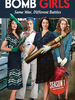 Bomb Girls : Des femmes et des bombes