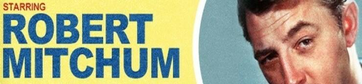 Robert Mitchum, mon Top (N°20 / 50)