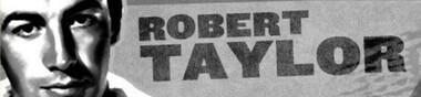 Robert Taylor, mon Top