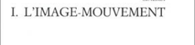 """Filmographie """"L'image-mouvement"""" de Deleuze"""