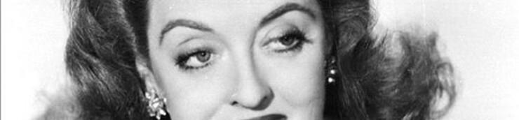 Bette Davis, mon Top (Oscar de la Meilleure actrice) (N°12 / 50)