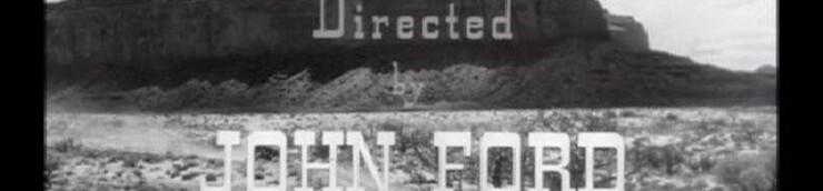 Le Western, ses spécialistes : John Ford