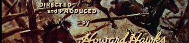 Le Western, ses spécialistes : Howard Hawks