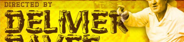 Les maîtres du Western ⇒ Delmer Daves