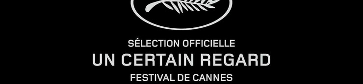 Cannes 2014 - Un Certain Regard