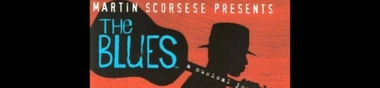 ♫♪♫ Martin Scorsese Presents... The Blues ♪♪♬